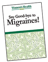 Say Good-bye to  Migraines!